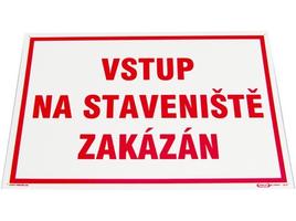 Tabuľka vstup na stavenisko zakázaný